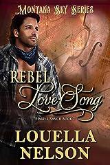 Rebel Love  Song: Montana Sky Series (Harper Ranch Book 2) Kindle Edition