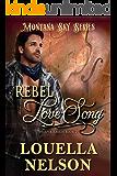 Rebel Love  Song: Montana Sky Series (Harper Ranch Book 2)
