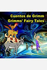 Cuentos de Grimm. Grimms' Fairy Tales. Bilingual Spanish - English Book: Bilingue: inglés - español libro para niños. Dual Language Picture Book for Kids ... and English Edition) (Spanish Edition) Kindle Edition