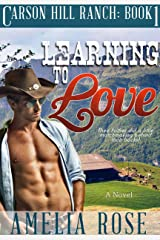 Learning To Love (Contemporary Cowboy Romance) (Carson Hill Ranch Book 1) Kindle Edition