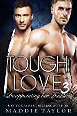 Tough Love 3: Disappointing Her Daddies Kindle Edition
