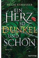 Ein Herz so dunkel und schön: Roman (Emberfall-Reihe 2) (German Edition) Kindle Edition