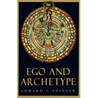 Ego And Archetype: Individuation: Individuation and the Religious Function of the Psyche