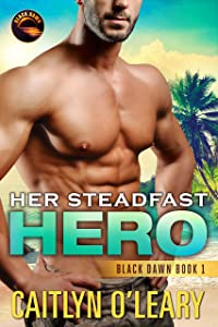 Her Steadfast HERO (Black Dawn Book 1)
