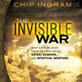 The Invisible War: What Every Believer Needs to