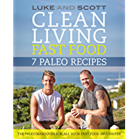 Clean Living Fast Food: 7 Paleo Recipes (The Clean Living Series Book 9) (English Edition)