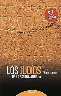 Los judíos de la España antigua (Historia y Biografías) eBook ...