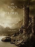 Um Voto De Glória (Livro #5 Da Série: O Anel Do Feiticeiro)
