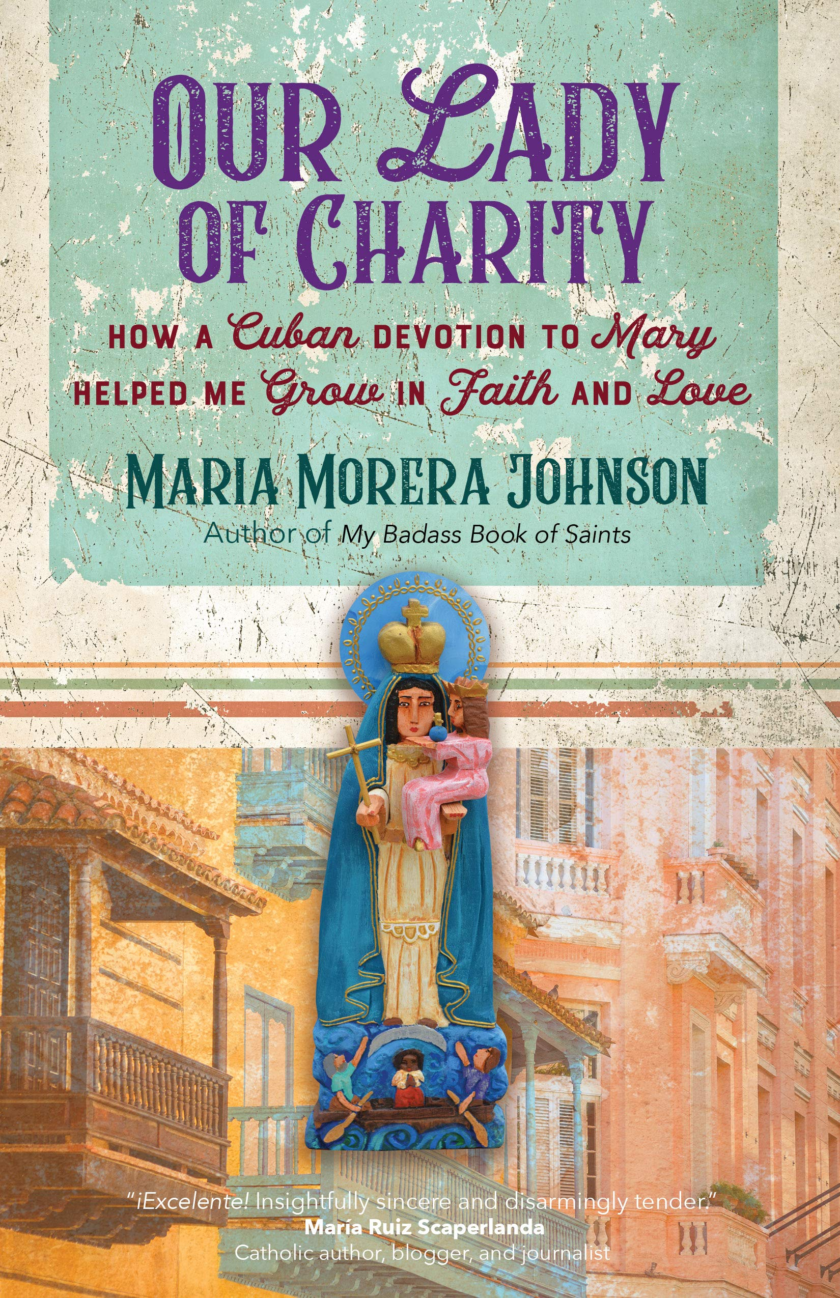 Our Lady of Charity  How a Cuban Devotion to Mary Helped Me Grow in ... 39cdabcc82