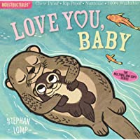 Indestructibles: Love You, Baby: Chew Proof · Rip Proof · Nontoxic · 100% Washable (Book for Babies, Newborn Books, Safe…