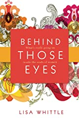 Behind Those Eyes: What's Really Going on Inside the Souls of Women Kindle Edition