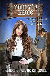 Yancy's Bride (Mail Order Brides of Misfit Ranch Bluebonnet, Texas Book 3)