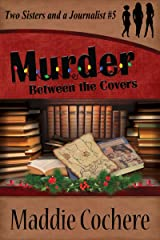Murder Between the Covers (Two Sisters and a Journalist Book 5) Kindle Edition