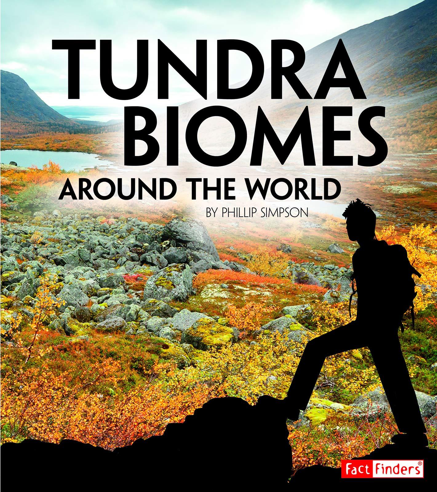 Tundra Biomes Around the World (Exploring Earth's Biomes