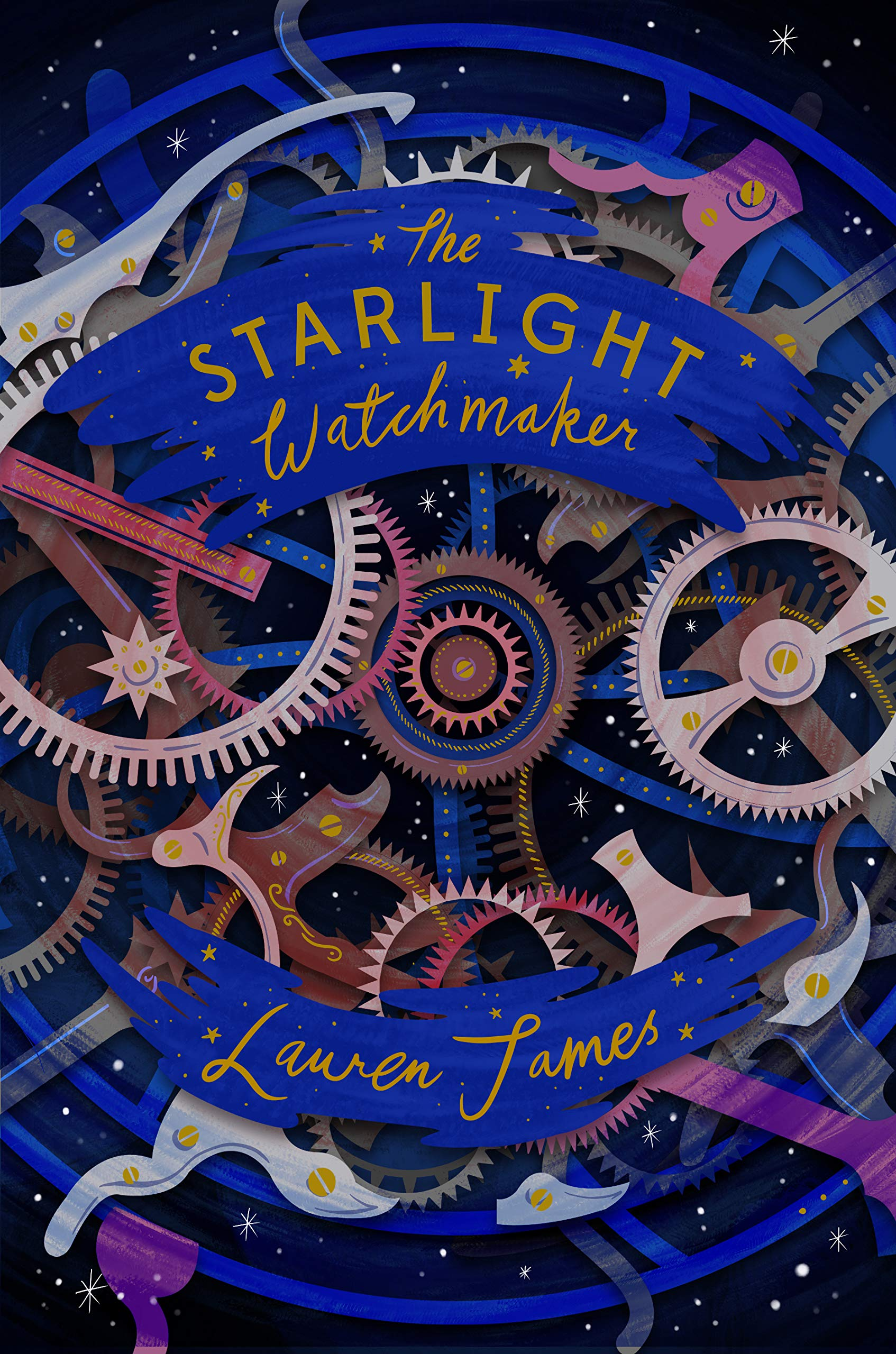 The Starlight Watchmaker: Lauren James: 9781781128954: Amazon.com ...