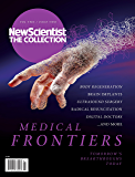 Medical Frontiers: New Scientist: The Collection (New Scientist: The Collection Volume Two Book 2)