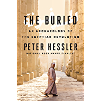 The Buried: An Archaeology of the Egyptian Revolution (English Edition)