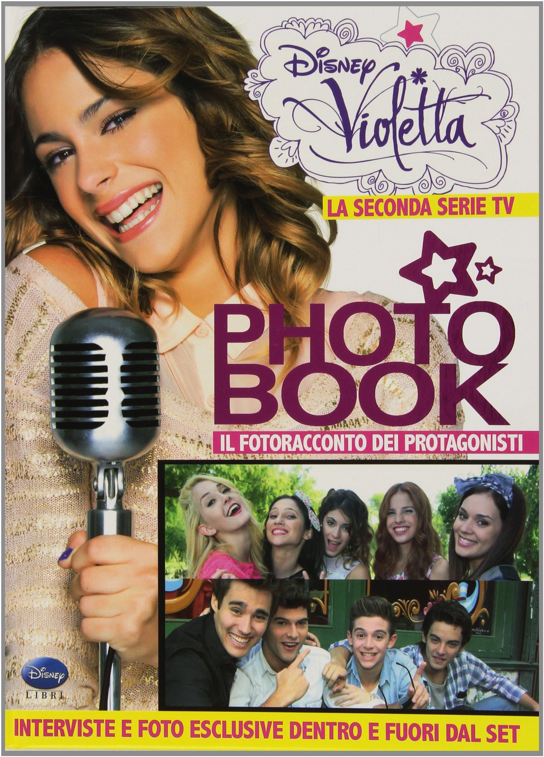 Violetta Photo Book. La seconda serie TV. Il fotoracconto dei protagonisti