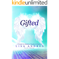 Gifted - A Guide for Mediums, Psychics & Intuitives