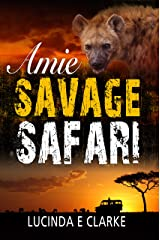 Amie: Savage Safari (Amie in Africa Book 5) Kindle Edition