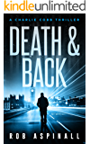 Death & Back: (Charlie Cobb #2: Crime & Action Thriller Series)