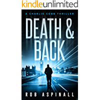 Death & Back: (Charlie Cobb #2: Action-packed Crime Thriller Series)