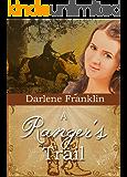 A Ranger's Trail (Texas Trails Book 2)