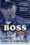 BOSS, A Short Story