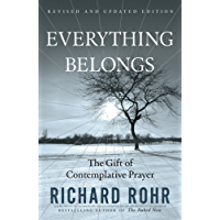 Everything Belongs: The Gift of Contemplative Prayer (English Edition)