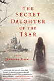 The Secret Daughter of the Tsar: A Novel of The Romanovs