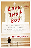 Love That Boy: What Two Presidents, Eight Road Trips, and My Son Taught Me About a Parent'sExpectations