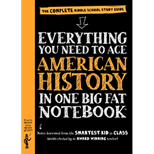 Everything You Need to Ace American History in One Big Fat Notebook: The Complete Middle School Study Guide (Big Fat…
