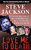 """Love Me to Death: The Chilling True Story of William """"Wild Bill Cody"""" Neal—the Vicious Denver Lady-Killer"""