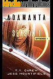 Adamanta: Season 1, Episode 1