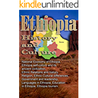 History and Culture of Ethiopia: National Economy of Ethiopia, Ethiopia self-colony and its ancient civilization, Ethnic Relations and history, Religion, ... Cultural differences, Government and le