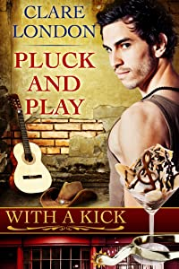 Pluck and Play (With A Kick Book 5)
