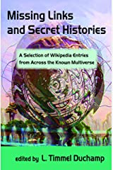 Missing Links and Secret Histories: A Selection of Wikipedia Entries from Across the Known Multiverse Paperback