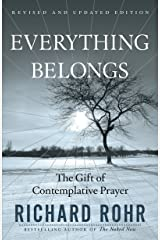 Everything Belongs: The Gift of Contemplative Prayer Kindle Edition