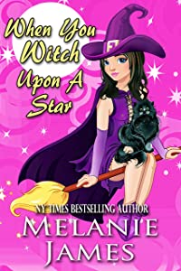 When You Witch Upon a Star: A Paranormal Romantic Comedy (Tales from the Paranormal Plantation Book 3)