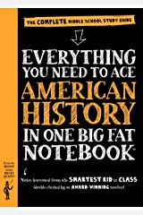 Everything You Need to Ace American History in One Big Fat Notebook: The Complete Middle School Study Guide (Big Fat Notebooks) Kindle Edition