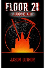 FLOOR 21: Judgement (The Tower Legacy Book 3) Kindle Edition