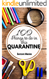 100 THINGS TO DO IN THIS QUARANTINE!: things to do from home: THINGS TO DO FROM HOME RIGHT NOW