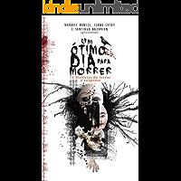 Um Ótimo Dia para Morrer: 14 histórias de terror e suspense