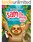 The Adventures Of Sam The Speedy Sloth (Book 2): Playtime In the Rainforest