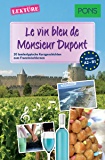 PONS Kurzgeschichten: Le vin bleu de Monsieur Dupont: 20 landestypische Kurzgeschichten zum Französischlernen (A2/B1) (PONS Landestypische Kurzgeschichten t. 3)