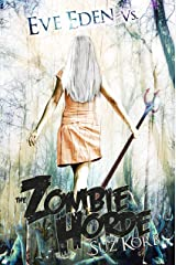 Eve Eden vs. the Zombie Horde (Bedeviled Book 1) Kindle Edition