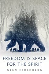 Freedom is Space for the Spirit: A Tor.Com Original Kindle Edition