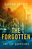 The Forgotten: Young Adult Sci-Fi (The Lux Guardians Book 1)