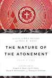 The Nature of the Atonement: Four Views, the (Spectrum Multiview Book)