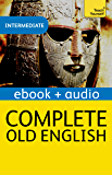 Complete Old English: Teach Yourself: Audio eBook (Teach Yourself Audio eBooks)